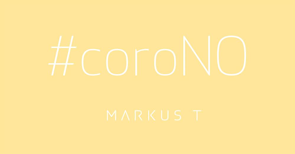 Markus T // #CoroNO Instagram campaign
