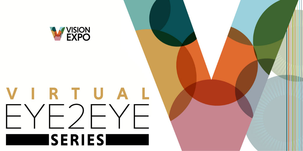 Vision Expo // Virtual EYE2EYE Series launching April 15